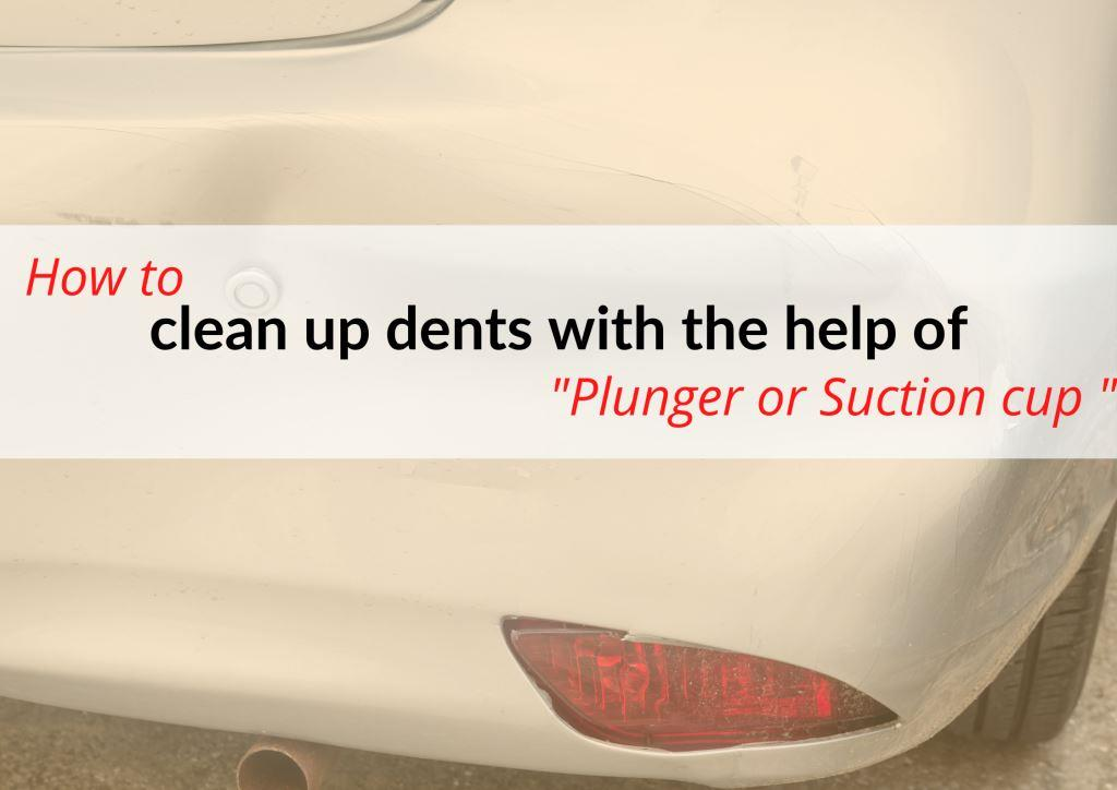 Using a plunger practice to get car dents out.